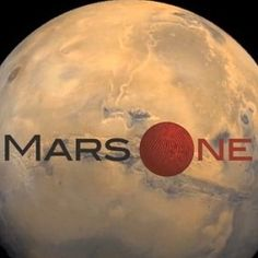 Who Wants to Be a Mars Colonist? A Netherlands-based non-profit is soliciting astronaut audition tapes as part of its selection process for a Mars mission targeted for 2023.
