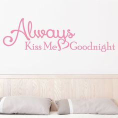 Always Kiss Me Goodnight Wall Decor - 0025 Wall Decals - Wall Stickers - Bedroom Decor
