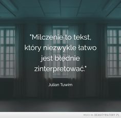 Milczenie to tekst Pretty Quotes, Love Quotes, Welcome To Reality, Motto, Wise Words, Favorite Quotes, Quotations, Texts, Psychology
