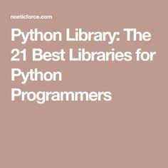 Python Library: The 21 Best Libraries for Python Programmers Object Oriented Programming, Learn Programming, Python Programming, Programming Languages, Computer Programming, Computer Science, Science Topics, Data Science, Linux