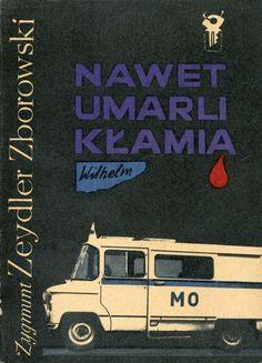 """""""Nawet umarli kłamią"""" Zygmunt Zeydler Zborowski Cover by Mieczysław Kowalczyk…"""
