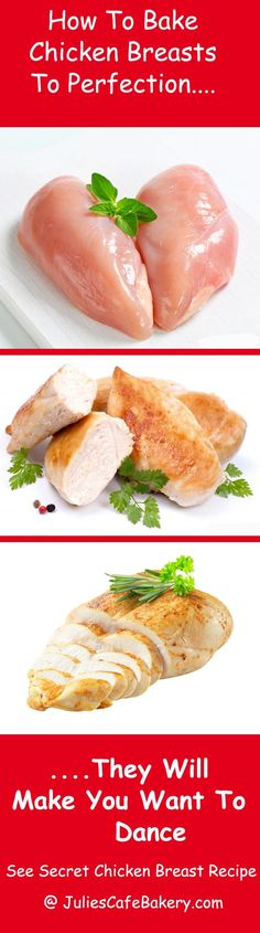The Secret To Perfect Chicken Breasts Everytime: Bake at 400 degrees for 20-25 min
