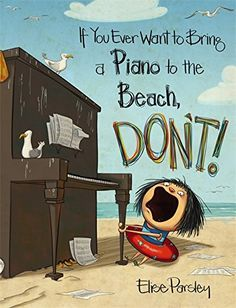 If You Ever Want to Bring a Piano to the Beach, Don't! by... http://smile.amazon.com/dp/0316376590/ref=cm_sw_r_pi_dp_Fu1ixb1FC1BPK