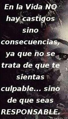 En la vida no hay castigos sino ️Consecuencias...