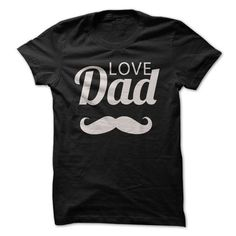 Love DAD T-shirt - #tee ball #sweater dress outfit. SAVE => https://www.sunfrog.com/Funny/Love-DAD-T-shirt.html?68278
