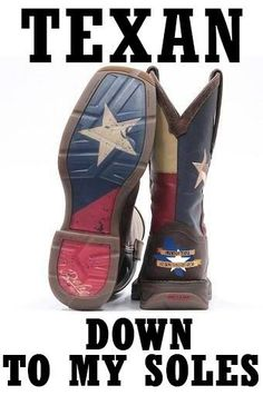 Texan down to my soles (and my soul)!