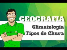 Geografia - Climatologia: Tipos de Chuva - YouTube