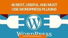 46 Best, Useful and Must Use WordPress Plugins via marketingbyann