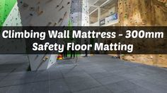 Climbing Wall Mattress - 300mm Safety Floor Matting