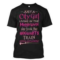 Just A City Girl t shirt-inspired by Harry Potter.
