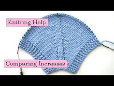 Knitting Help - Comparing Increases - KFB knit front and back , YO yarn over ( creates a hole that can be decorative ) , M1R and M1L make 1 right / left working the bar between 2 stitches to make a new stitch ( Right: knit as normal . Left: knit through back loop ) - YouTube