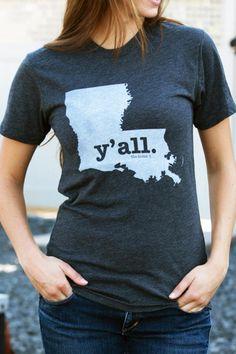 Y'all Louisiana tee. #thesouth #louisiana #y'all I need this!!!