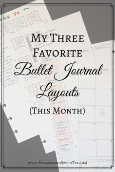 My Three Favorite Bullet Journal Layouts (This Month)
