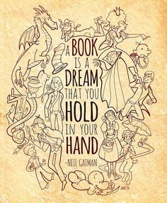 A Book is a Dream that you hold in your hand - Neil Gaiman - Quotes That Will Inspire You to Read Even I Love Books, Good Books, Books To Read, My Books, The Words, Love Reading, Reading Books, Book Quotes, Book Sayings