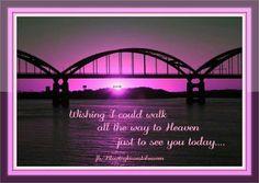 Bridge to my Angel in Heaven