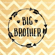 Big Brother SVG, New Born svg, Baby Boy Svg, Baby Brother svg, Baby svg, Arrows Svg, Siblings SVG, Arrow Frame Svg, Dxf, PNG, Eps by SVGEnthusiast on Etsy