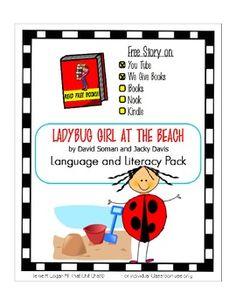 Ladybug Girl at the Beach - Language and Literacy Pack Based on story by David Soman and Jacky Davis Includes links to free story on YouTube and WeGiveBooks.com