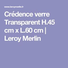 interesting crdence verre transparent h cm x l cm leroy merlin with c macredence com. Black Bedroom Furniture Sets. Home Design Ideas