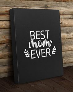 Best Mom Ever Mother's Day - Black