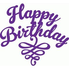 Welcome to the Silhouette Design Store, your source for craft machine cut files, fonts, SVGs, and other digital content for use with the Silhouette CAMEO® and other electronic cutting machines. Happy Birthday Printable, Happy Birthday Art, Birthday Text, Happy Birthday Images, Birthday Greetings, Birthday Cards, Birthday Signs, 21st Birthday, Birthday Wishes