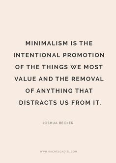 7 simple ways to embrace minimalism and de-clutter your life — Rachel Gadiel organization konmari Quotes - OnlineTarotKartenlegen. Konmari, Quotes To Live By, Me Quotes, Embrace Quotes, More To Life Quotes, Cherish Quotes, Music Quotes, Wisdom Quotes, Minimalism Living