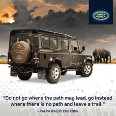 Land Rover. Ralph Waldo Emerson. I think I found my new mantra.