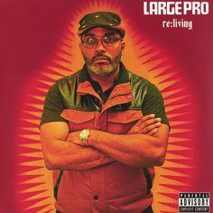 Large Professor - Re: Living (2015) [Deluxe] [Original Full Album]