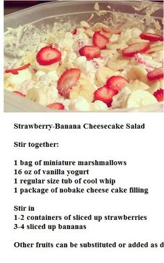 Strawberry Banana Cheesecake Salad Add the cheesecake straight from the box. After all have been mixed together, refrigerate.: Strawberry Banana Cheesecake Salad Add the cheesecake straight from the box. After all have been mixed together, refrigerate. Dessert Salads, Fruit Salad Recipes, Strawberry Recipes, Jello Salads, Creamy Fruit Salads, Easy Desserts, Delicious Desserts, Yummy Food, Tasty