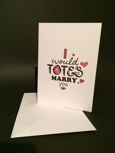 I Would Totes Marry You Valentines card by BadgerandSquidge