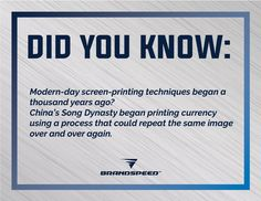 Industry Statistic of the month: Did you know? Modern-day screen-printing techniques began a thousand years ago? China's Song Dynasty began printing currency using a process that could repeat the same image over and over again.  #brandspeed #March #2019