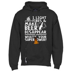 """""""I Light Fires and Make Beer Disappear, What's Your Superpower?"""" - Tailgate Koozie Hoodies"""