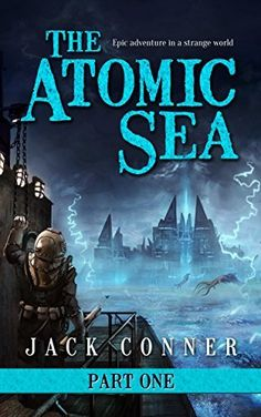 The Atomic Sea: Volume One of An Epic Steampunk / Dystopian Science Fiction Adventure Series, http://www.amazon.com/dp/B00QH3SE0C/ref=cm_sw_r_pi_awdm_xrYwxbXP3YEN1