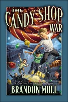 The Candy Shop War  by Brandon Mull this book was so full of adventure and twists!