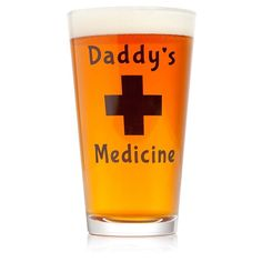Daddys Medicine Pint Glass. Funny gifts for dad. (Father's Day Gifts from Daughter)