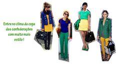 Looks e Makes Patriotas: O Brasil está na moda! http://tempodemoda.com.br/blog/2013/06/24/looks-e-makes-patriotas-o-brasil-esta-na-moda/