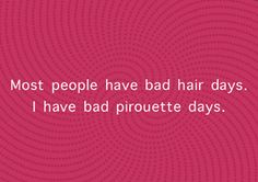 So true... and bad hair days