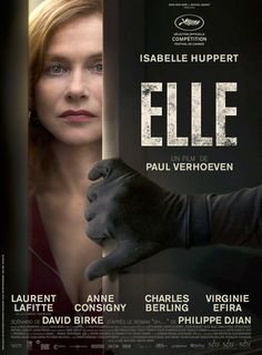Elle Director: Paul Verhoeven Writers: Philippe Djian (based on the novel by), David Birke (screenplay) Stars: Isabelle Huppert, Laurent Lafitte, Anne Consigny Film Movie, Movies To Watch, Good Movies, Cinema Posters, Movie Posters, Paul Verhoeven, Film Music Books, Cinema