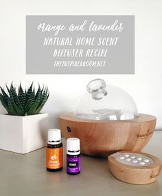 Orange and Lavender - Natural Home Scent - DIffuser Recipe - The Inspired Room blog