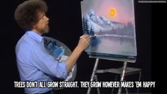 """Late public television star Bob Ross has gotten a new tribute from PBS in the form of a remixed video featuring several clips from his hit show """"Joy of Painting"""" set to music. Bob Ross Paintings, Happy Paintings, Bob Ross Quotes, Bob Ross Art, Happy Little Trees, The Joy Of Painting, Funny Bunnies, Painting Lessons, Painting Tips"""