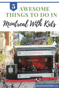 Heading to Montreal this Spring or Summer?  Check out these 5 awesome things to do with the kids in Montreal, Quebec.