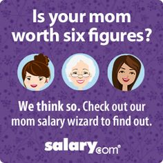 How Much is Your Mom Worth? Salary.com announces the results of it's 12th Annual Mom Salary Survey. What would the mom in your life make if she were paid for all the work she does?