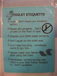 Consider this a list of toileting best practices that you should always follow.