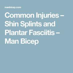 Common Injuries – Shin Splints and Plantar Fasciitis – Man Bicep