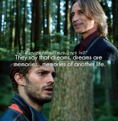 """""""Dreams are memories...memories of another life."""" Graham and Mr. Gold"""