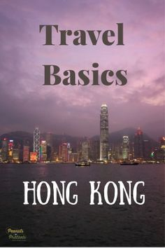 Know Before You Go: Hong Kong Travel Basics -