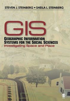 Geographic Information Systems for the Social Sciences: Investigating Space and Place by Steven J. Steinberg. $62.01. Edition - 1. Publisher: SAGE Publications, Inc; 1 edition (August 4, 2005). Author: Steven J. Steinberg. Publication: August 4, 2005