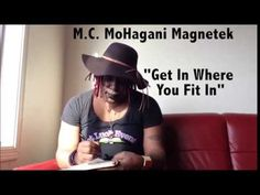 "M.C. MoHagani Magnetek ""Get In Where You Fit In"" - YouTube"
