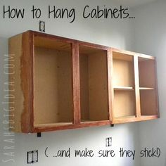 How to Hang Cabinets AND MAKE SURE THEY STICK. Because once upon a time, in  our old kitchen, a cabinet randomly fell off the wall.