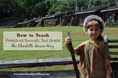 How to Teach Preschool Through 2nd Grade the Charlotte Mason Way - Tips from a veteran homeschool of 15 years (14 years using the Charlotte Mason method) who has homeschooled from preschool through high school with this method. www.teachersofgoo...