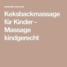 Keksbackmassage Massage kindgerecht - Amanda V. Massage Meme, Massage Tips, Massage Benefits, Baby Massage, Beauty Tips For Women, Health And Beauty Tips, Pilates Body, Learn Yoga, Yoga For Kids